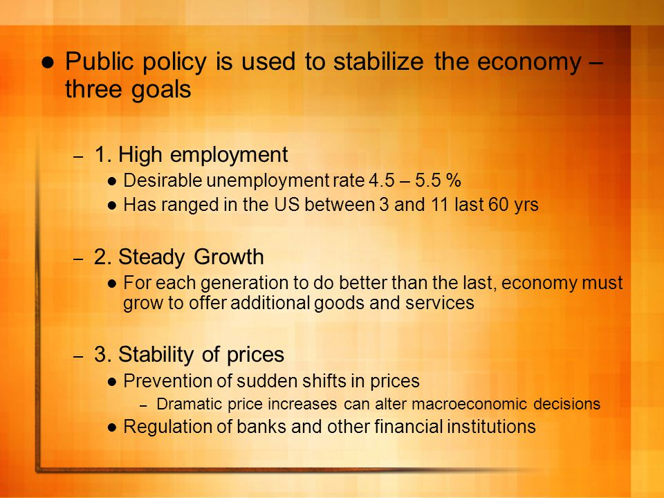 Public policy is used to stabilize the economy – three goals