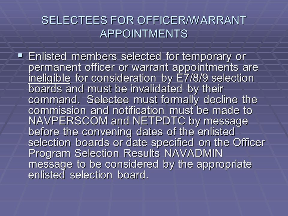 SELECTEES FOR OFFICER/WARRANT APPOINTMENTS