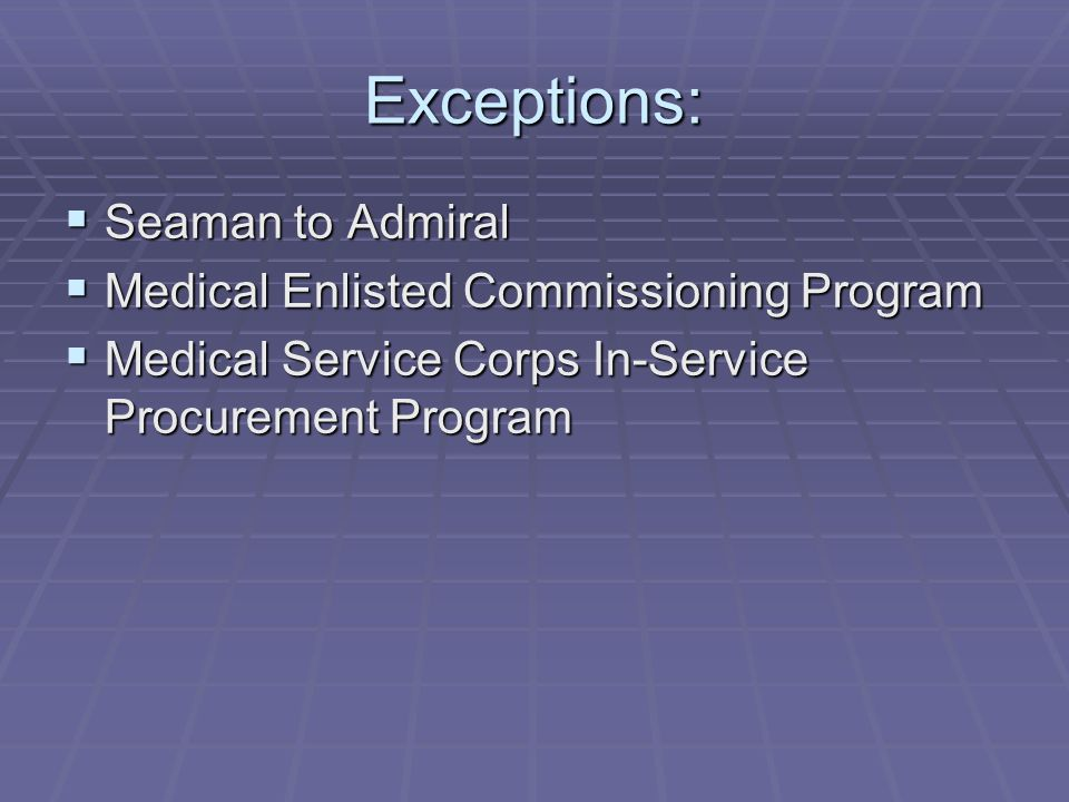 Exceptions: Seaman to Admiral Medical Enlisted Commissioning Program