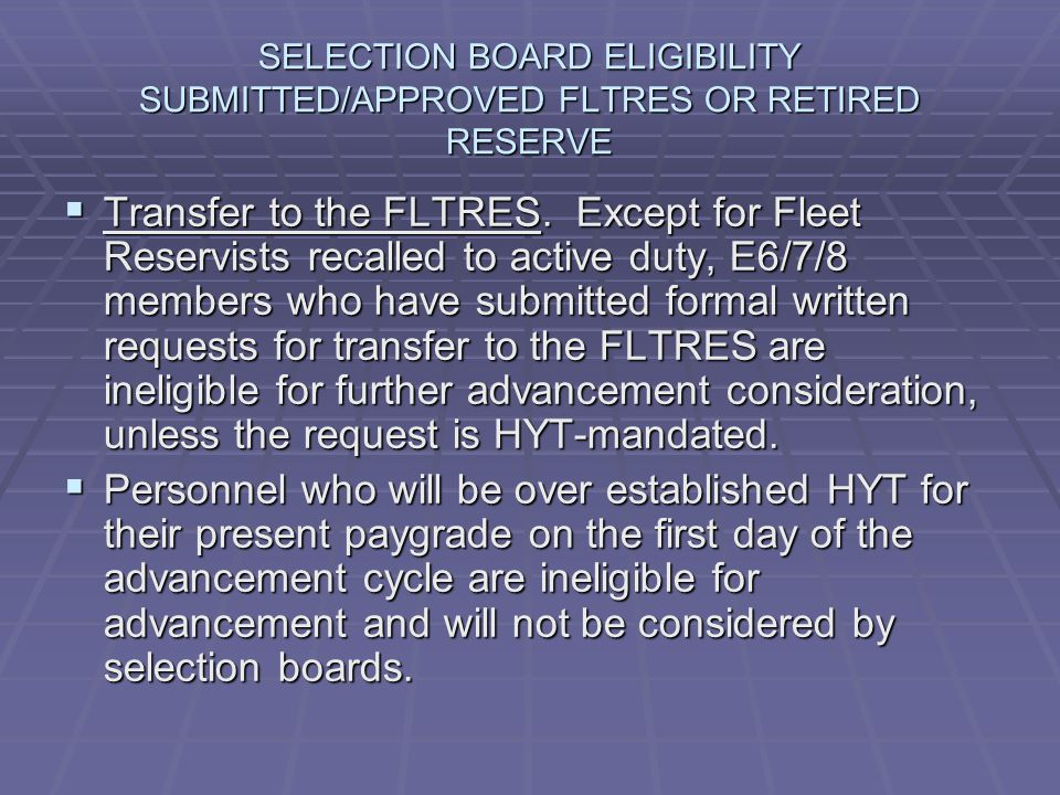 SELECTION BOARD ELIGIBILITY SUBMITTED/APPROVED FLTRES OR RETIRED RESERVE