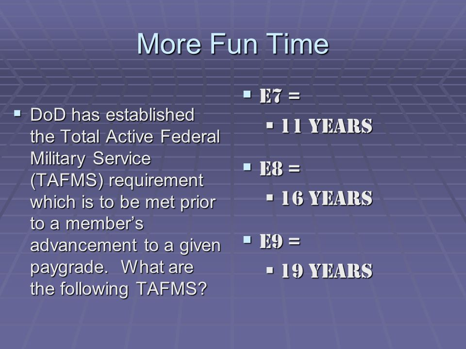 More Fun Time E7 = 11 Years E8 = 16 Years E9 = 19 Years