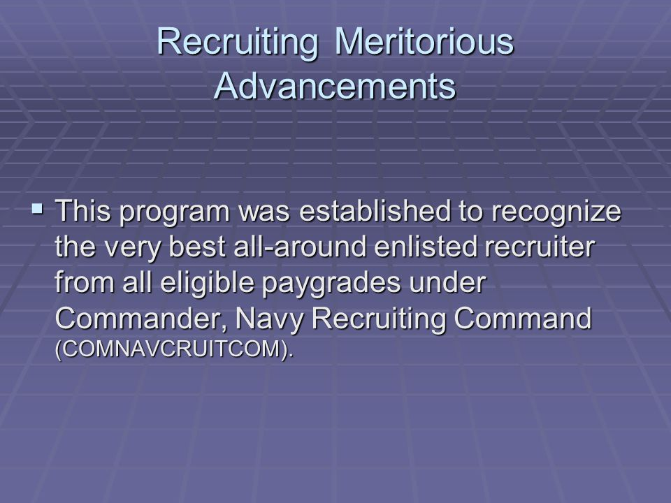 Recruiting Meritorious Advancements