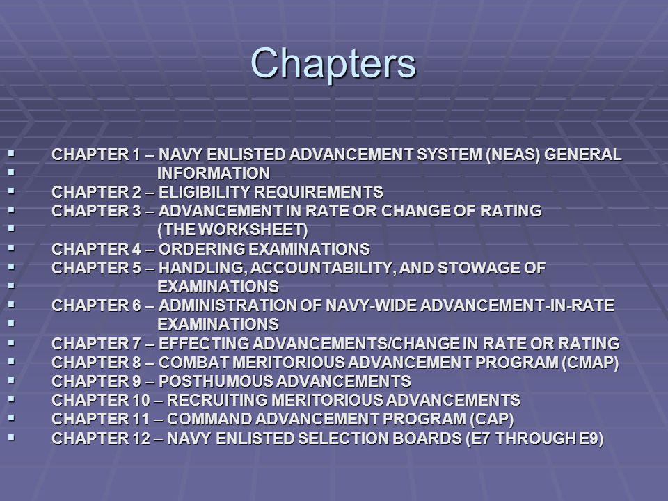 Chapters CHAPTER 1 – NAVY ENLISTED ADVANCEMENT SYSTEM (NEAS) GENERAL
