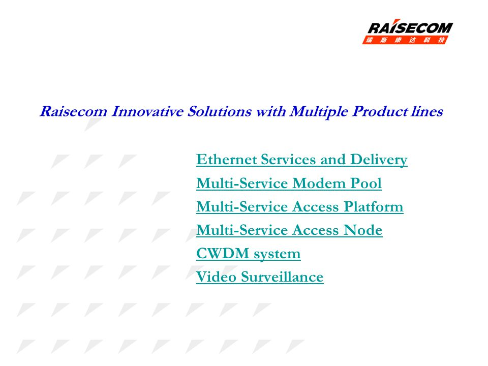 Raisecom Innovative Solutions with Multiple Product lines