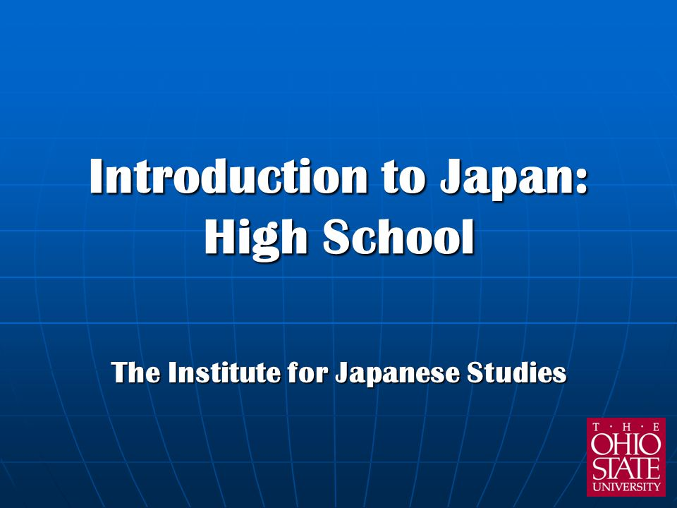 Introduction to Japan: High School