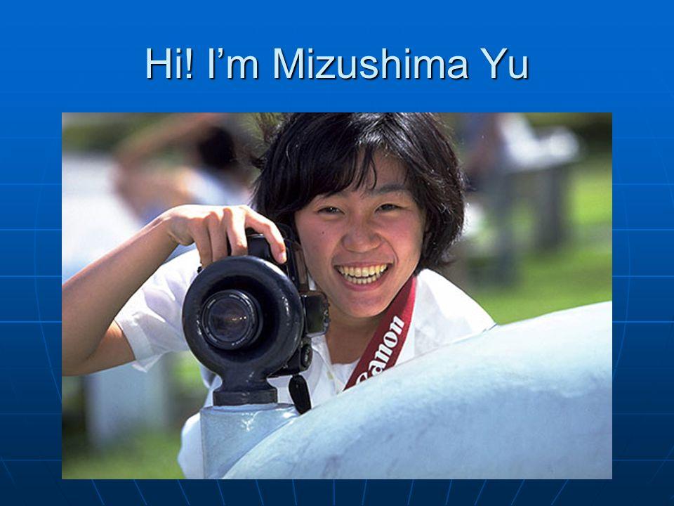 Hi! I'm Mizushima Yu