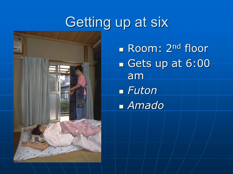 Getting up at six Room: 2nd floor Gets up at 6:00 am Futon Amado