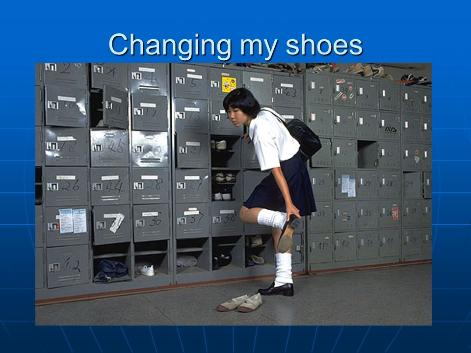 Changing my shoes
