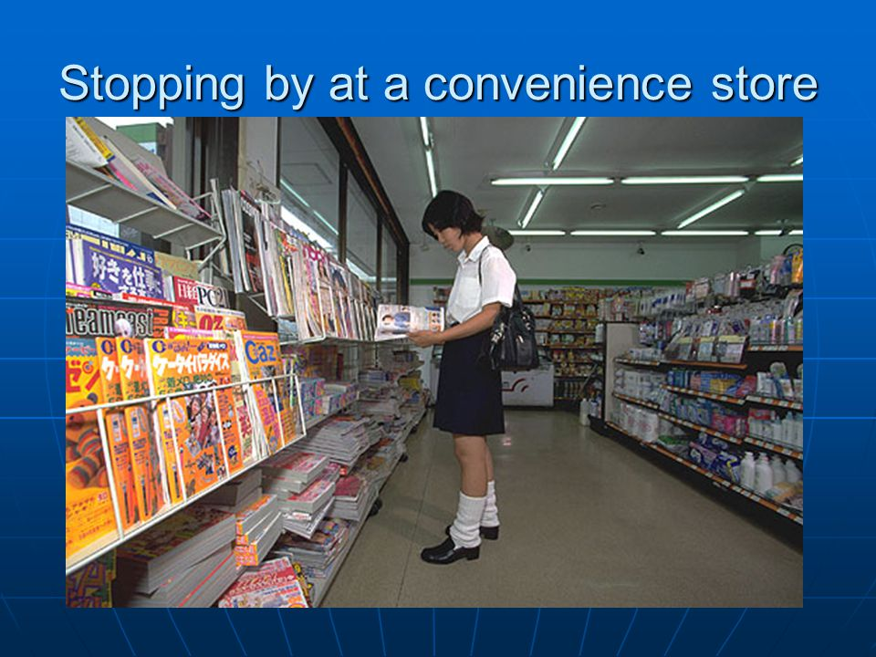 Stopping by at a convenience store