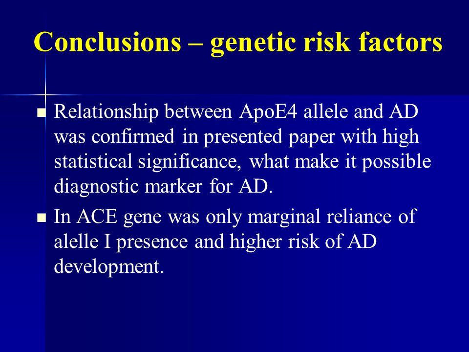 Conclusions – genetic risk factors