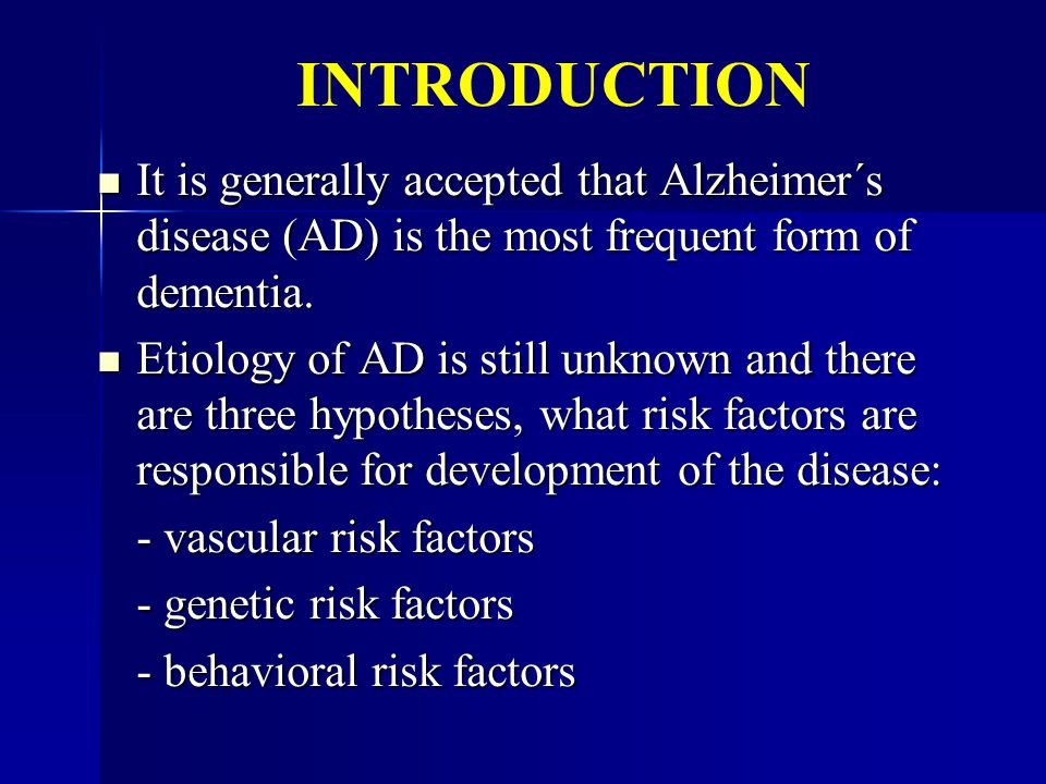 INTRODUCTION It is generally accepted that Alzheimer´s disease (AD) is the most frequent form of dementia.