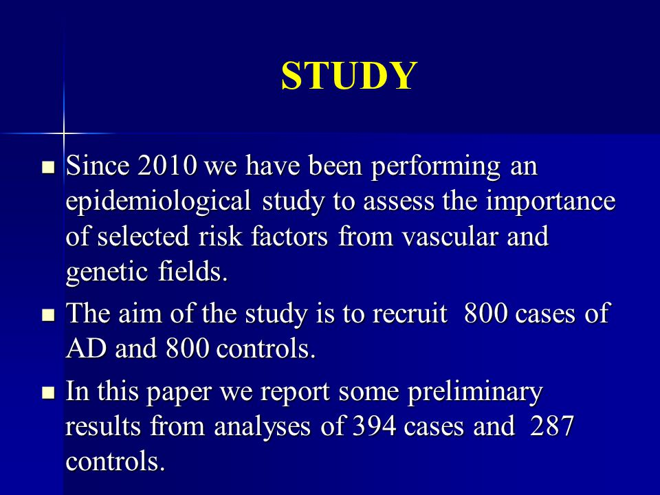 STUDY Since 2010 we have been performing an epidemiological study to assess the importance of selected risk factors from vascular and genetic fields.