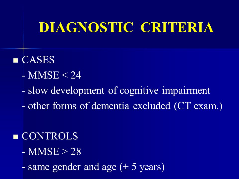 DIAGNOSTIC CRITERIA CASES - MMSE < 24