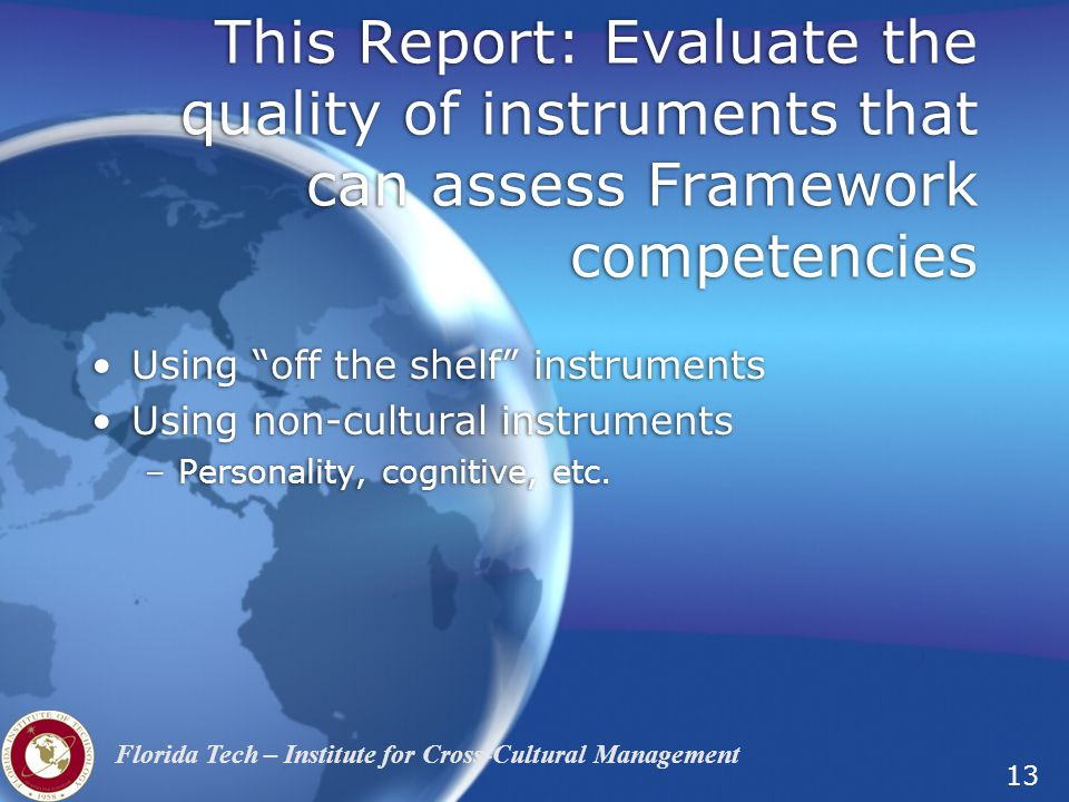 This Report: Evaluate the quality of instruments that can assess Framework competencies