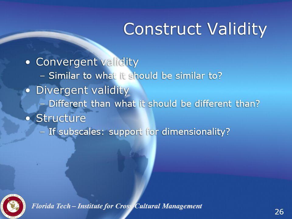 Construct Validity Convergent validity Divergent validity Structure
