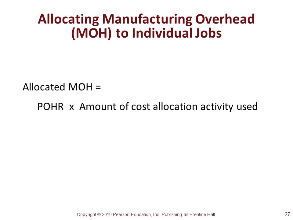 Allocating Manufacturing Overhead (MOH) to Individual Jobs