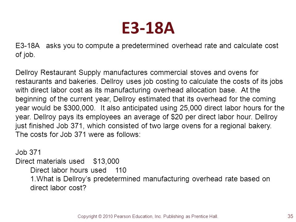 E3-18A E3-18A asks you to compute a predetermined overhead rate and calculate cost of job.