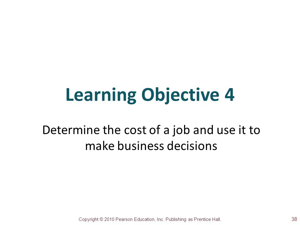 Determine the cost of a job and use it to make business decisions