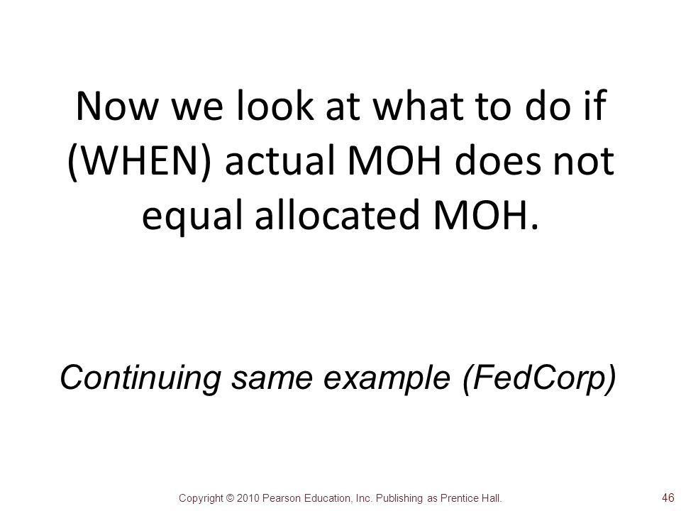 Now we look at what to do if (WHEN) actual MOH does not equal allocated MOH.