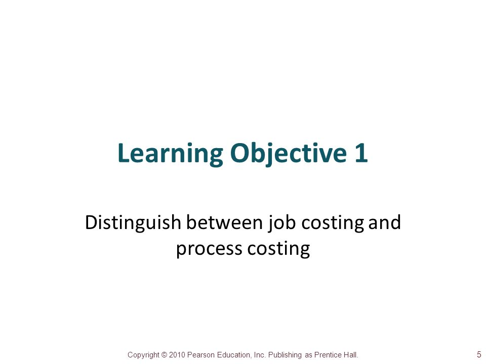Distinguish between job costing and process costing