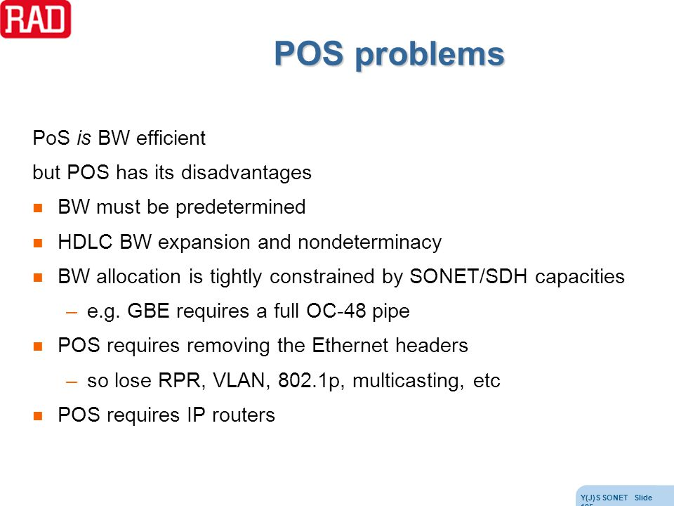POS problems PoS is BW efficient but POS has its disadvantages