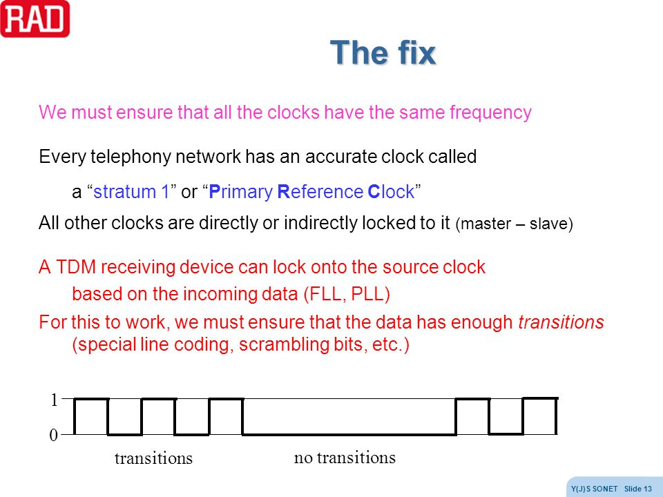 The fix We must ensure that all the clocks have the same frequency