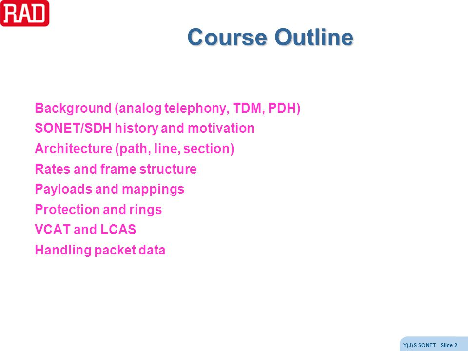Course Outline Background (analog telephony, TDM, PDH)