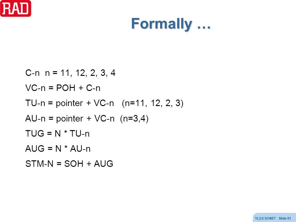 Formally … C-n n = 11, 12, 2, 3, 4 VC-n = POH + C-n