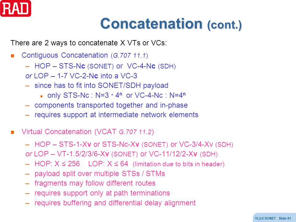 Concatenation (cont.) There are 2 ways to concatenate X VTs or VCs: