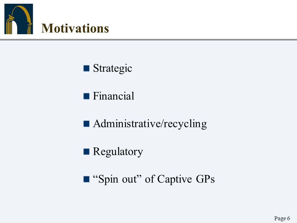 Motivations Strategic Financial Administrative/recycling Regulatory