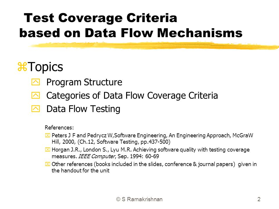 Test Coverage Criteria based on Data Flow Mechanisms