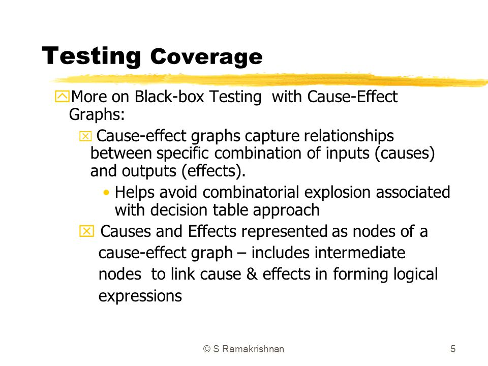 Testing Coverage More on Black-box Testing with Cause-Effect Graphs:
