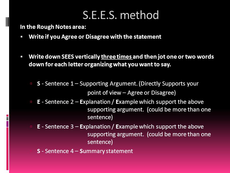 S.E.E.S. method In the Rough Notes area: