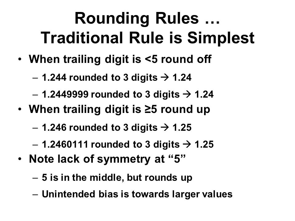 Rounding Rules … Traditional Rule is Simplest