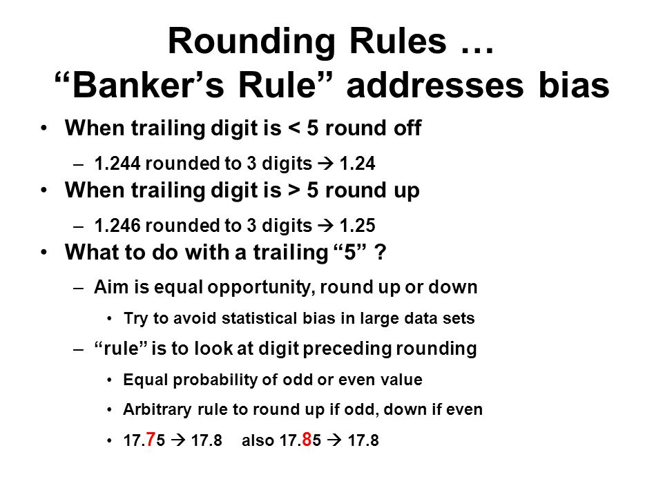 Rounding Rules … Banker's Rule addresses bias