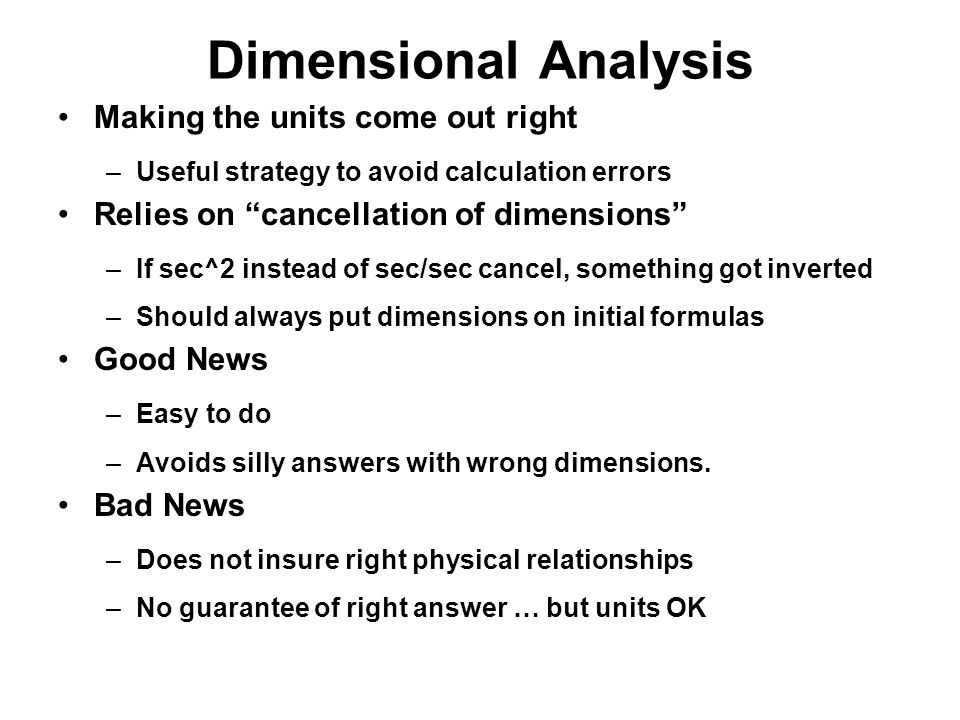 Dimensional Analysis Making the units come out right