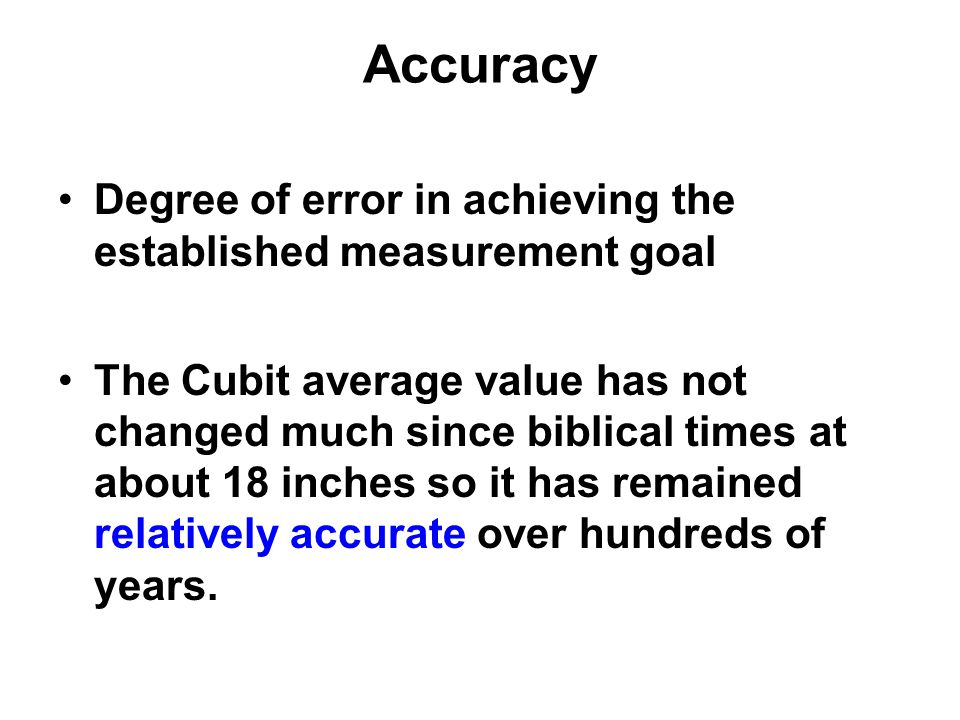 Accuracy Degree of error in achieving the established measurement goal