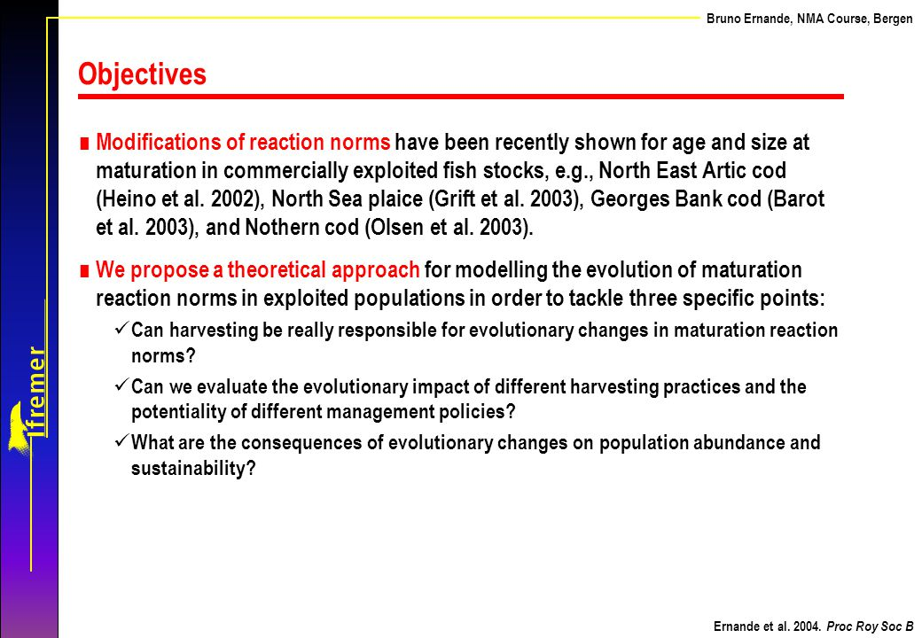 Ernande et al. Bruno Ernande, NMA Course, Bergen. Objectives.