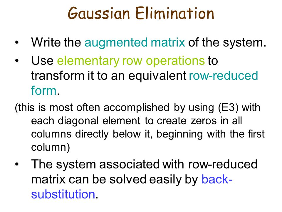 Gaussian Elimination Write the augmented matrix of the system.