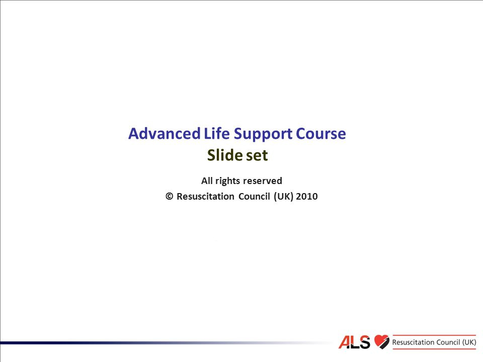 Advanced Life Support Course Slide set