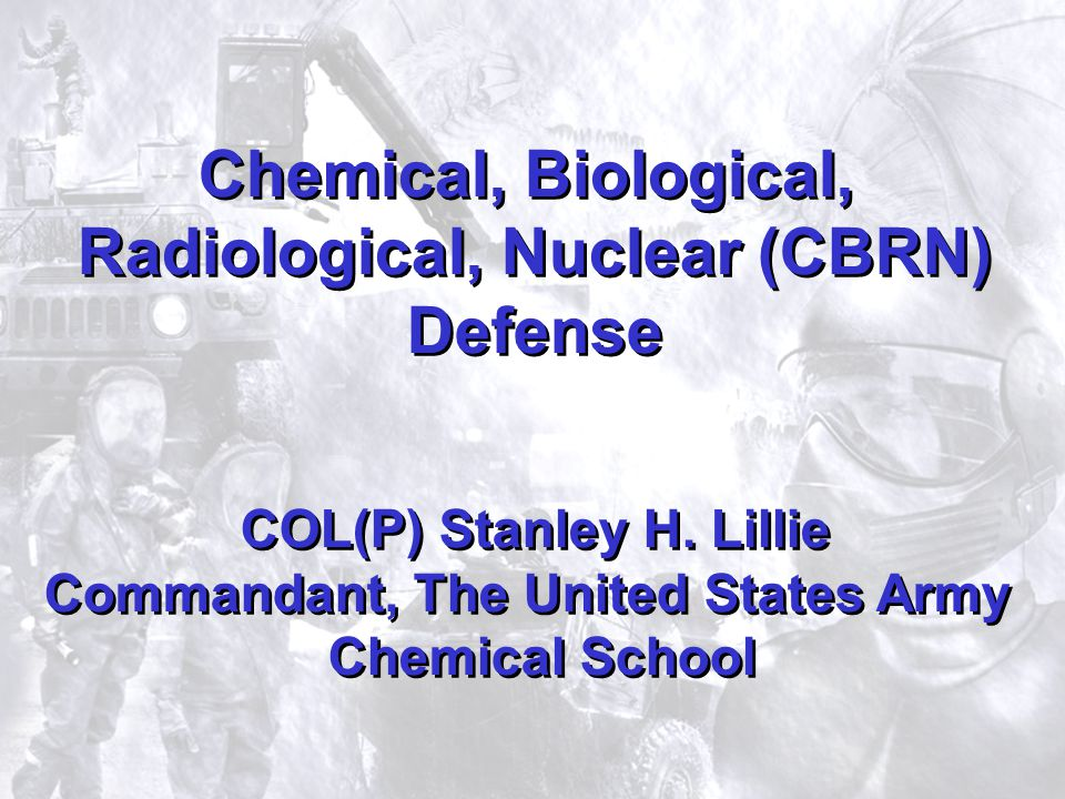 Chemical, Biological, Radiological, Nuclear (CBRN) Defense
