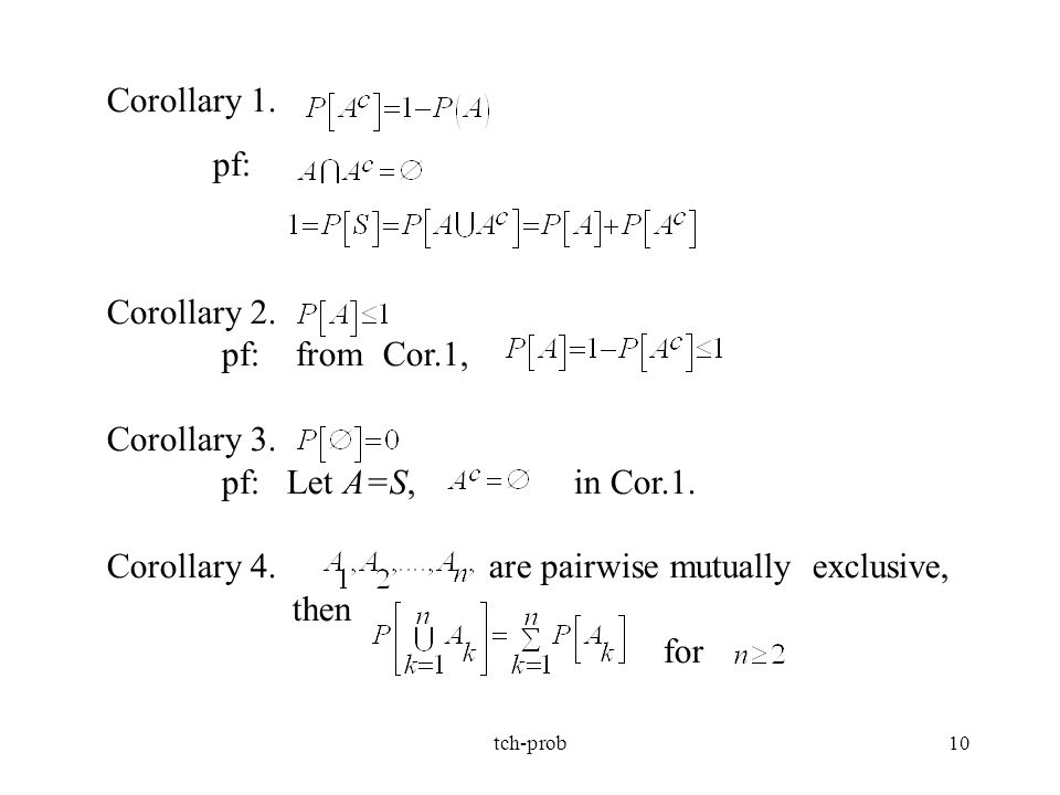 Corollary 4. are pairwise mutually exclusive, then for
