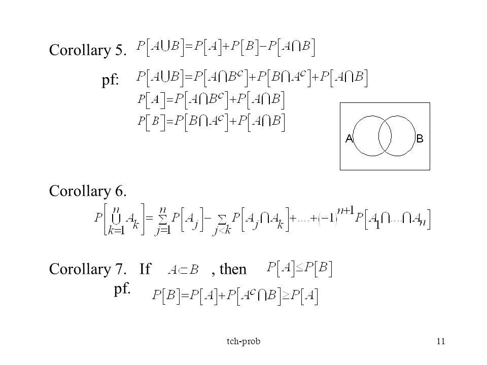 Corollary 5. pf: Corollary 6. Corollary 7. If , then pf. tch-prob