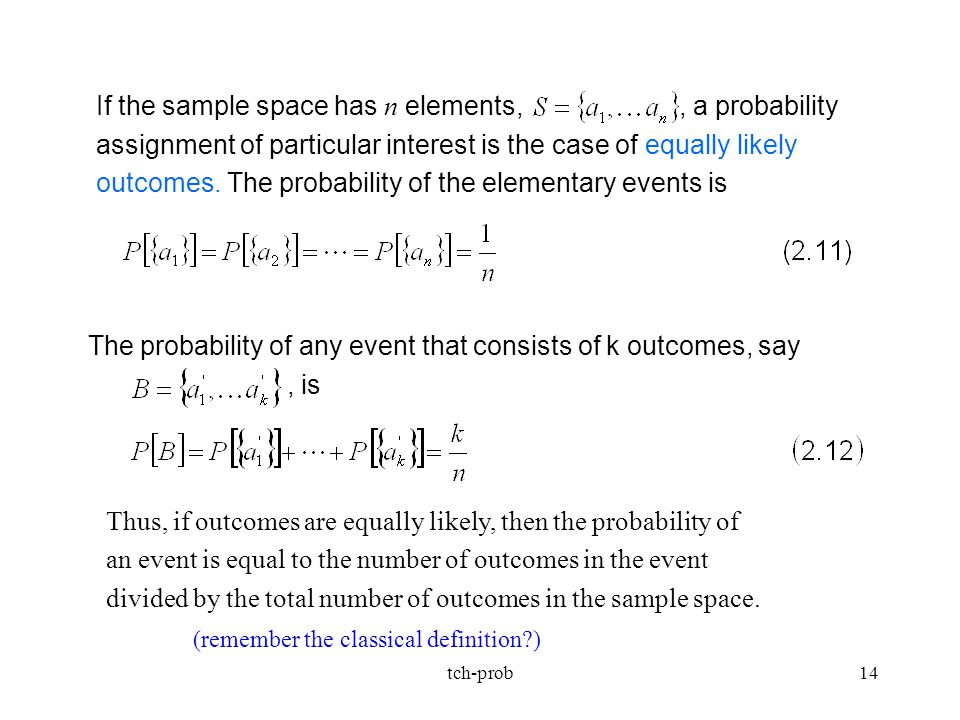 The probability of any event that consists of k outcomes, say , is