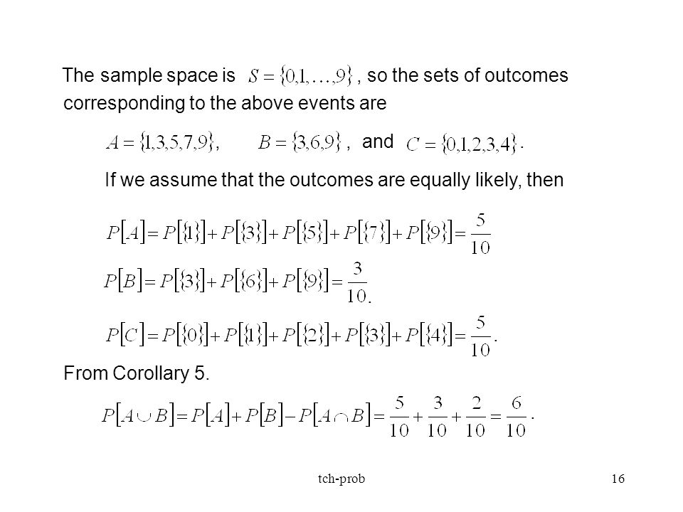 If we assume that the outcomes are equally likely, then
