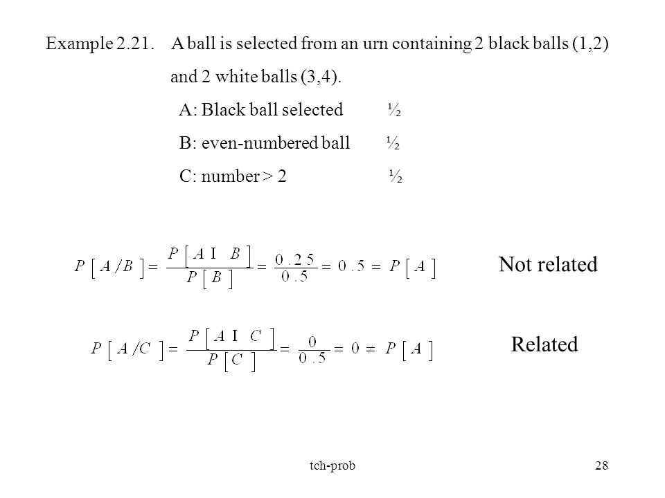 Example 2.21. A ball is selected from an urn containing 2 black balls (1,2)
