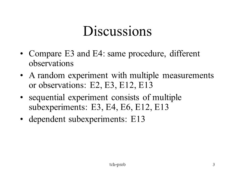 Discussions Compare E3 and E4: same procedure, different observations