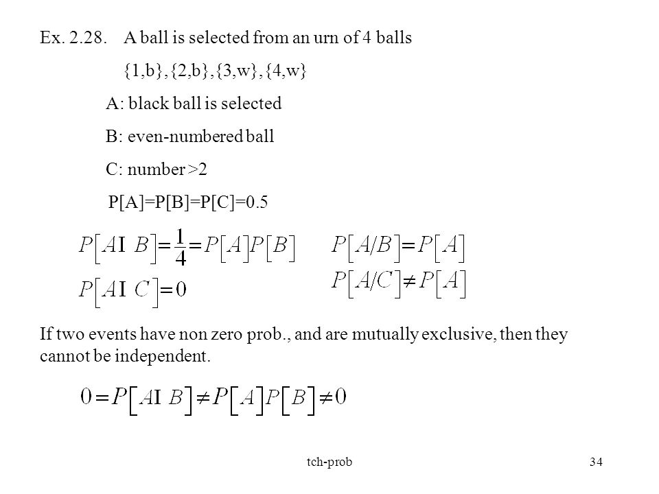 Ex. 2.28. A ball is selected from an urn of 4 balls