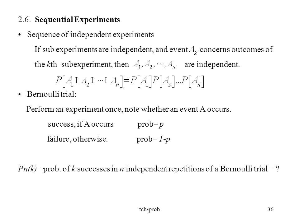 2.6. Sequential Experiments Sequence of independent experiments