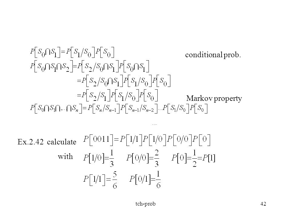 conditional prob. Markov property Ex.2.42 calculate with tch-prob
